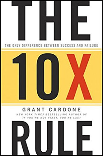 The 10X Rule: The Only Difference Between Success and Failure (Hardcover)