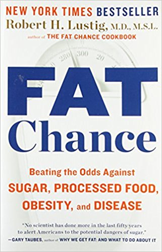 Fat Chance: Beating the Odds Against Sugar, Processed Food, Obesity, and Disease Paperback
