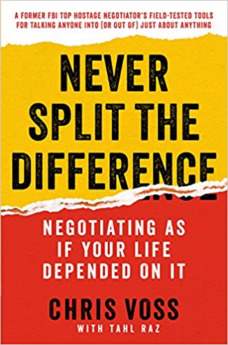 Never Split the Difference: Negotiating As If Your Life Depended On It (Hardcover)