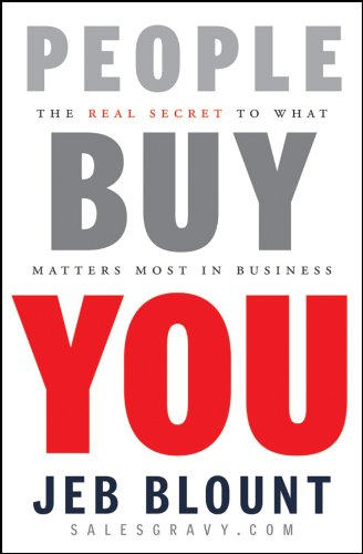 People Buy You: The Real Secret to what Matters Most in Business (Kindle Edition)