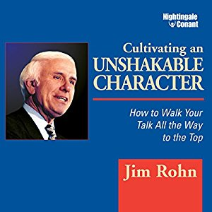 Cultivating an Unshakable Character: How to Walk Your Talk All the Way to the Top   (Audiobook)